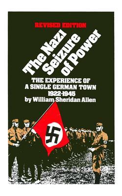 Nazi Seizure of Power - Allen, William Sheridan