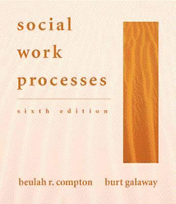 Social Work Processes - Compton, Beulah R, and Galaway, Burt