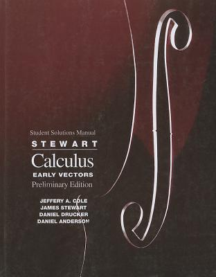 Student Solutions Manual for Stewart's Calculus - Stewart, James, and Cole, Jeffery A, and Drucker, Daniel