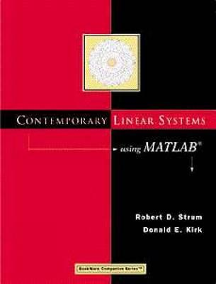 Contemporary Linear Systems Using MATLAB - Strum, Robert D, and Kirk, Donald E, and Kirk