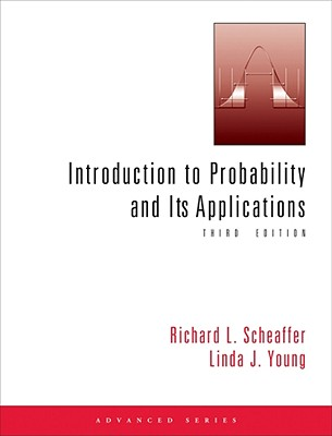 Introduction to Probability and Its Applications - Scheaffer, Richard L, and Young, Linda J