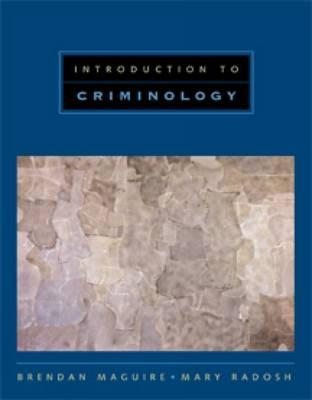 Introduction to Criminology - Maguire, Brendan, and Radosh, Polly F
