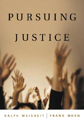 Pursuing Justice - Weisheit, Ralph, and Morn, Frank T