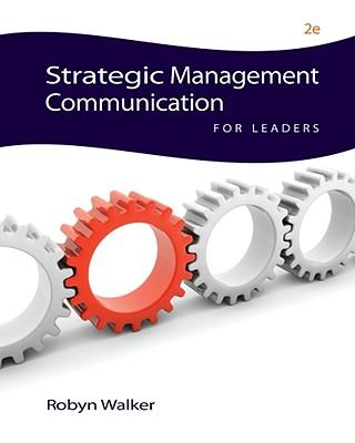 Strategic Management Communication for Leaders - Walker, Robyn