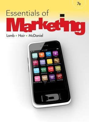 Essentials of Marketing - Lamb, Charles W, and Hair, Joseph F, and McDaniel, Carl