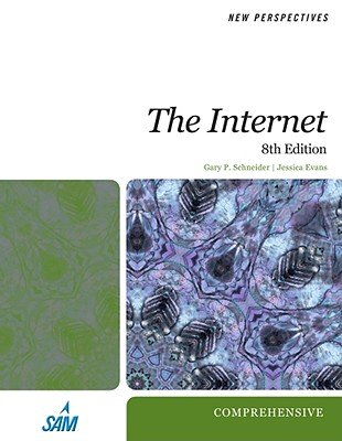 New Perspectives on the Internet: Comprehensive - Schneider, Gary P, and Evans, Jessica
