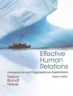 Effective Human Relations: Interpersonal and Organizational Applications - Reece, Barry L, and Brandt, Rhonda, and Howie, Karen F