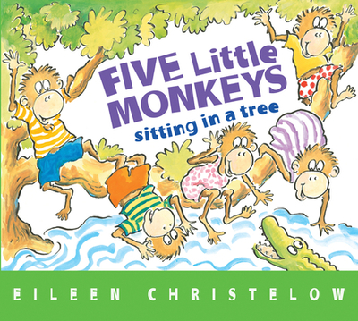 Five Little Monkeys Sitting in a Tree - Christelow, Eileen