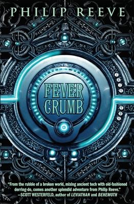 Fever Crumb - Reeve, Philip