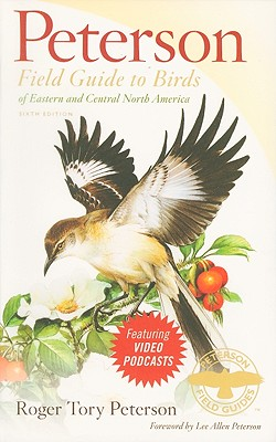 Peterson Field Guide to Birds of Eastern and Central North America - Peterson, Roger Tory, and Peterson, Lee Allen (Foreword by), and Di Giorgio, Michael (Contributions by)