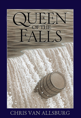 Queen of the Falls - Van Allsburg, Chris