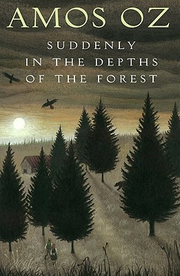 Suddenly in the Depths of the Forest - Oz, Amos, Mr., and Silverston, Sondra (Translated by)