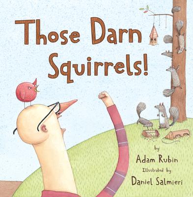 Those Darn Squirrels! - Rubin, Adam, PhD