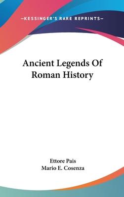 Ancient Legends of Roman History - Pais, Ettore