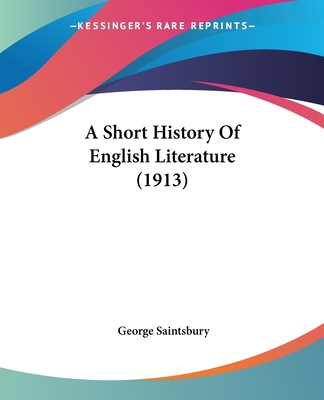 A Short History of English Literature - Saintsbury, George