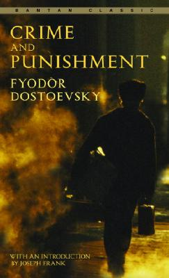 Crime and Punishment - Dostoevsky, Fyodor Mikhailovich, and Garnett, Constance (Translated by), and Frank, Joseph (Introduction by)