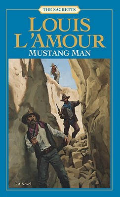 Mustang Man: The Sacketts - L'Amour, Louis