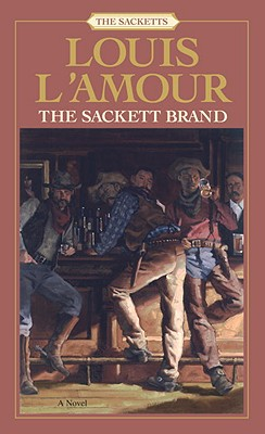 The Sackett Brand: The Sacketts - L'Amour, Louis
