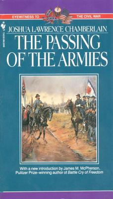 The Passing of Armies: An Account of the Final Campaign of the Army of the Potomac - Chamberlain, Joshua Lawrence, and McPherson, James M (Introduction by)