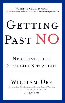 Getting Past No: Negotiating in Diffcult Situations - Ury, William L