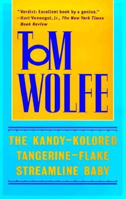 The Kandy-Kolored Tangerine-Flake Streamline Baby - Wolfe, Tom