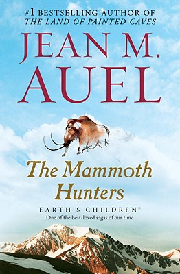 The Mammoth Hunters: Earth's Children - Auel, Jean M
