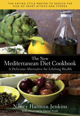 The New Mediterranean Diet Cookbook: A Delicious Alternative for Lifelong Health - Jenkins, Nancy Harmon, and Nestle, Marion (Foreword by)