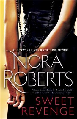 Sweet Revenge - Roberts, Nora