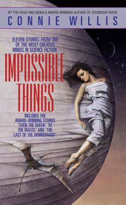 Impossible Things - Willis, Connie