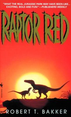 Raptor Red - Bakker, Robert T, Dr., PH.D.