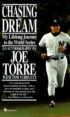 Chasing the Dream: My Lifelong Journey to the World Series - Torre, Joe, and Verducci, Tom