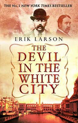 The Devil in the White City - Larson, Erik