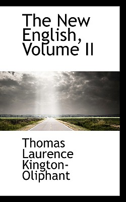 The New English, Volume II - Kington-Oliphant, Thomas Laurence