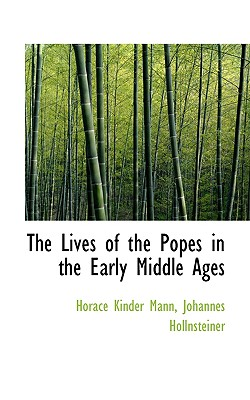 The Lives of the Popes in the Early Middle Ages - Mann, Horace Kinder
