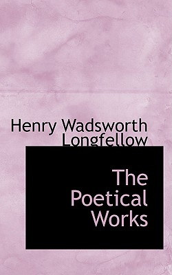 The Poetical Works - Longfellow, Henry Wadsworth