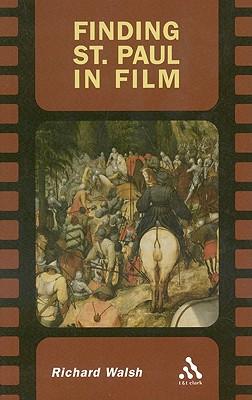 Finding St. Paul in Film - Walsh, Richard