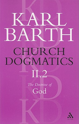 Church Dogmatics, Volume II, Part 2: The Doctrine of God - Barth, Karl, and Bromiley, Geoffrey W, Ph.D., D.Litt. (Editor), and Torrance, T F (Editor)