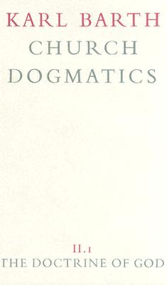 Church Dogmatics: Volume 2 - The Doctrine of God Part 1- The Knowledge of God - Barth, Karl, and Torrance, Thomas F (Editor), and Bromiley, Geoffrey W, Ph.D., D.Litt. (Editor)