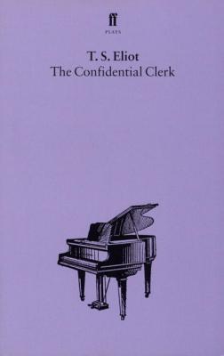 The Confidential Clerk - Eliot, T. S.