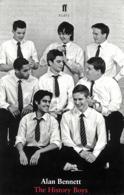 The History Boys: A Play - Bennett, Alan