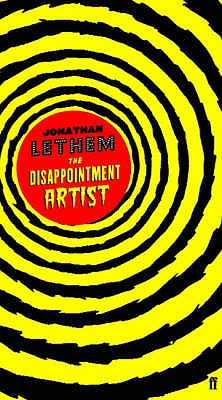 The Disappointment Artist - Lethem, Jonathan