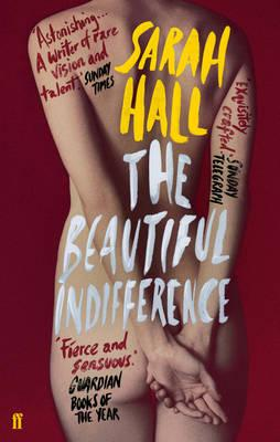 The Beautiful Indifference - Hall, Sarah J. E.