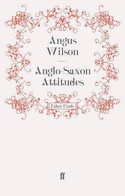 Anglo-Saxon Attitudes - Wilson, Angus