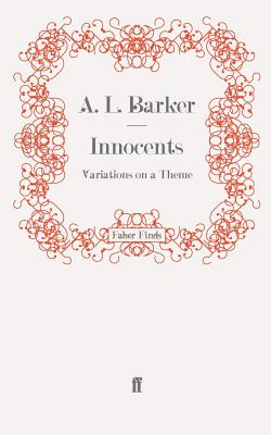 Innocents: Variations on a Theme - Barker, A. L.