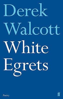White Egrets - Walcott, Derek