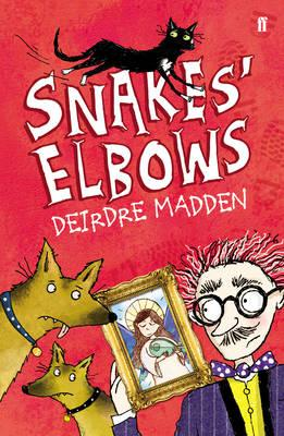 Snakes' Elbows - Madden, Deirdre
