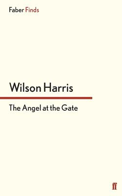 The Angel at the Gate - Harris, Wilson