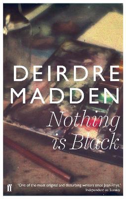 Nothing is Black - Madden, Deirdre