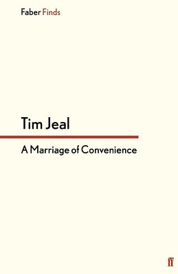 A Marriage of Convenience - Jeal, Tim