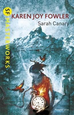Sarah Canary - Fowler, Karen Joy, and Gibbs, Christopher (Designer)